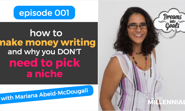 Episode 001: How to Make Money Writing and Why You Don't Need to Pick a Niche with Mariana Abeid-McDougall
