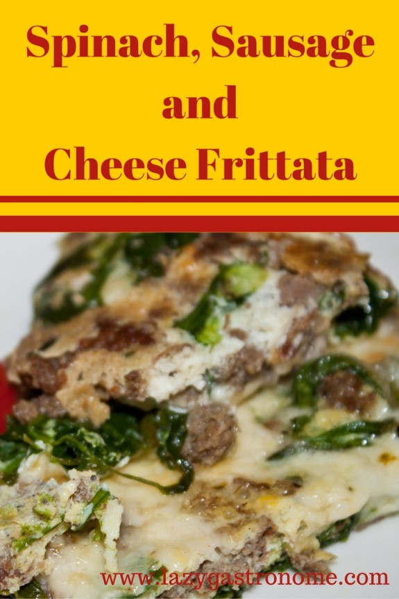 Sausage, Spinach and Cheese Frittata - The Lazy GastronomeThe Lazy ...