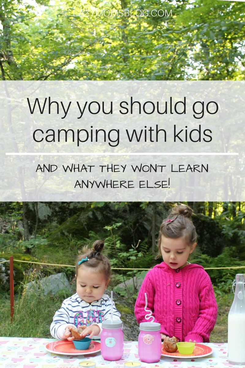 Here are ten important reasons why it's so important to go camping with kids, even if you don't really feel like it !