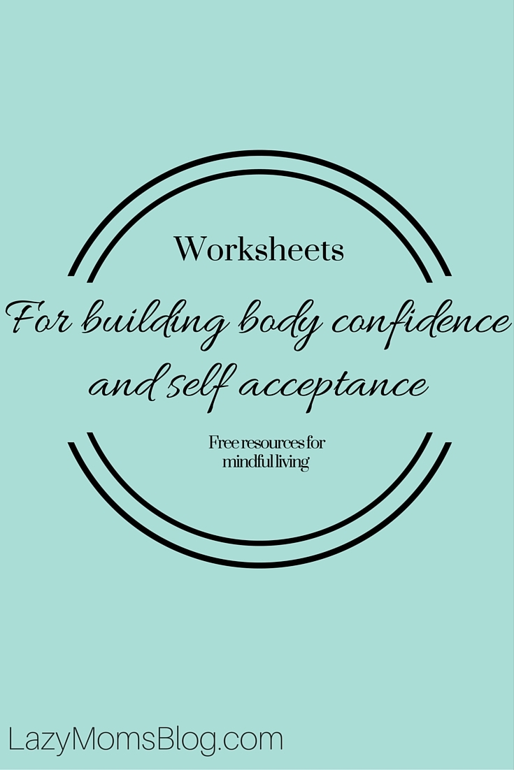 Worksheets for building body confidence and self acceptance - Lazy ...