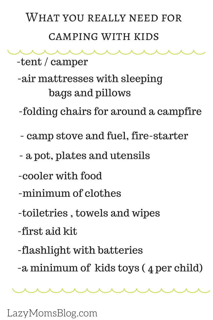 Here's a complete list of what you REALLY need for camping with kids! Because packing half of your home camping isn't really what camping is about, is it? Also, less gadjetcs, more time to sit down and enjoy the stay !
