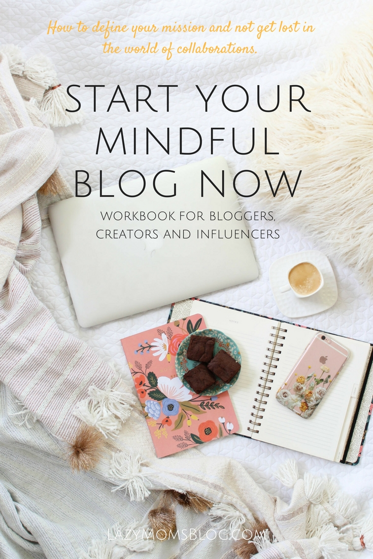 free workbook for bloggers influencers and creatives: start your mindful blog now; lots of great tips and lots of place to think and reevaluate.