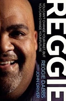 Reggie: by Reggie Dabbs with John Driver
