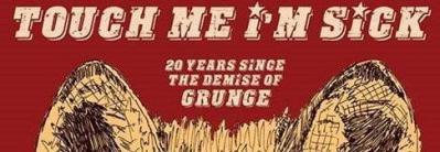 20 years since the demise of Grunge - 26th July Event Preview 20