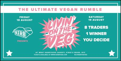 KERB Presents 'LIVIN' ON THE VEG' 18-19 August 25