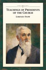 Enseñanzas de los Presidentes de la Iglesia: Lorenzo Snow
