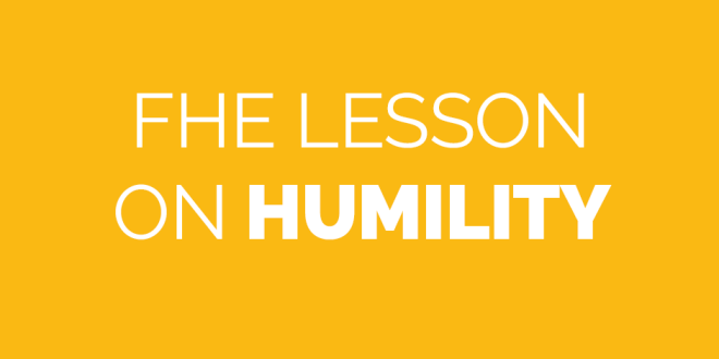 FHE Lesson on Humility