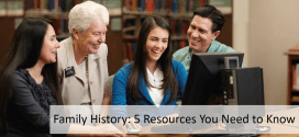 Family History: 5 Resources You Need to Know