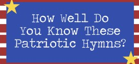 QUIZ: How Well Do You Know These Patriotic Hymns?
