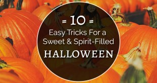 10 Easy Tricks for a Sweet and Spirit-Filled Halloween