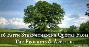 16 Faith Strengthening Quotes From The Prophets & Apostles