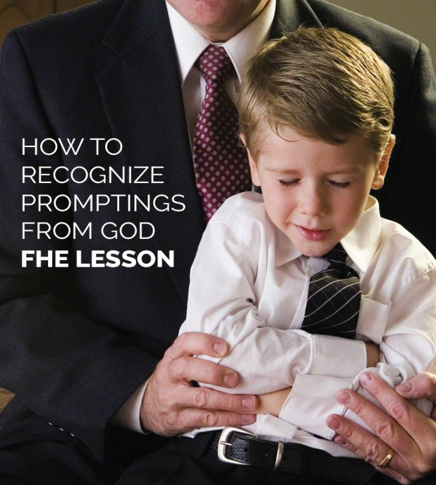 How to Recognize Promptings from God - FHE Lesson