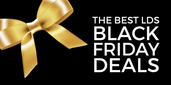 The Very Best LDS Black Friday Deals - 2016 Edition