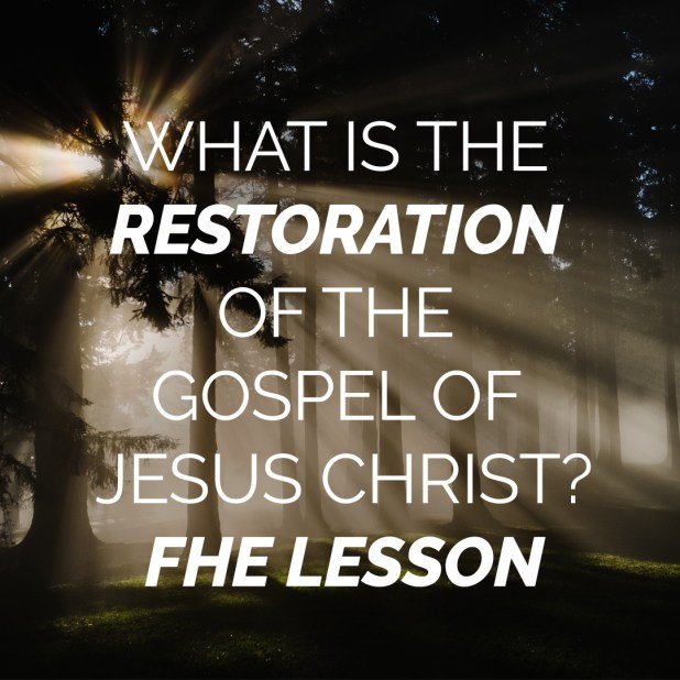 what-is-restoration-lds-fhe-lesson