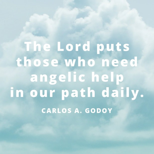 LDS Quotes About Angels | Carlos A. Godoy