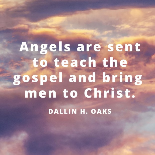 LDS Quotes About Angels | Dallin H. Oaks