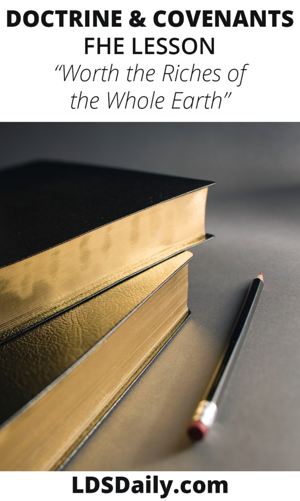 Doctrine and Covenants FHE Lesson - Worth the Riches of the Whole Earth