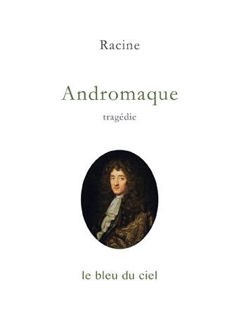 couverture de la tragédie de Racine | Andromaque | 1667