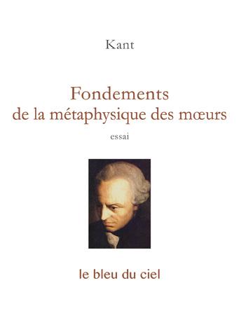 couverture du livre de Kant | Fondements de la métaphysique des mœurs | 1785