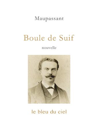 couverture de la nouvelle de Maupassant | Boule de Suif | 1880
