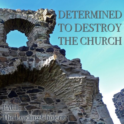 Determined to Destroy the Church
