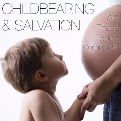 Childbearing & Salvation