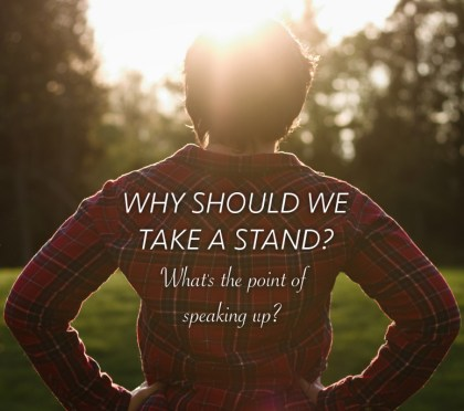 Why Take A Stand