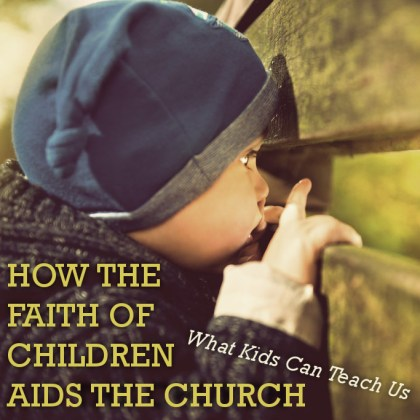 How the Faith of Children Aids the Church