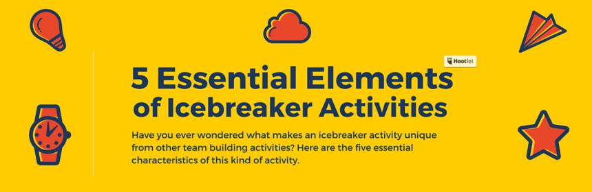 5 essentials of icebreakers