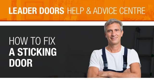 Guide To Fixing Sticking Doors  Help & Advice  Leader Doors