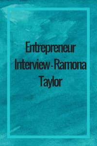 Entrepreneur Interview - Ramona Taylor