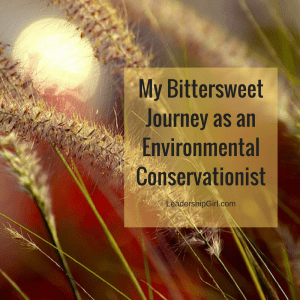 My bitter-sweet journey as an Environmental Conservationist