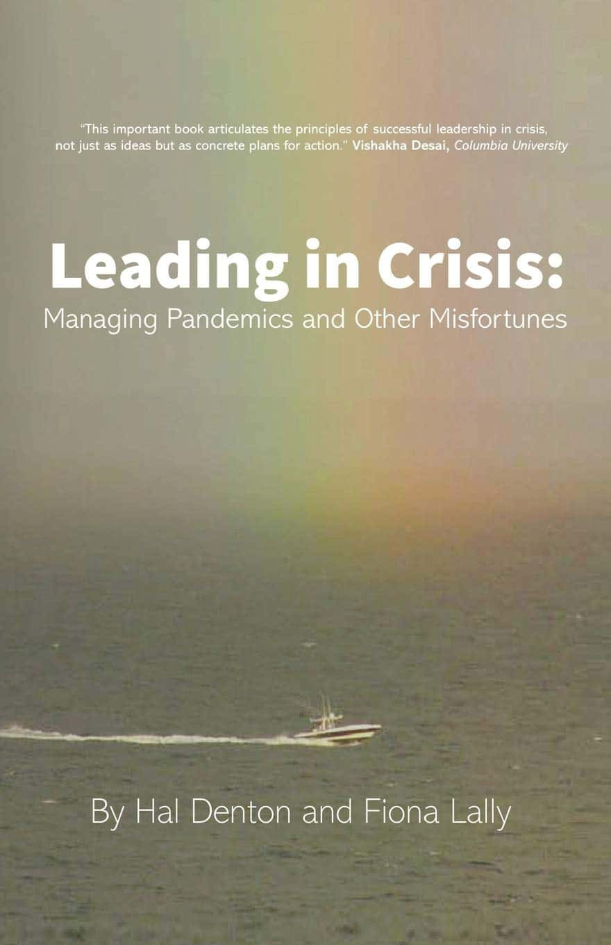 Book Cover-Leading in Crisis: Managing Pandemics and Other Misfortunes by Hal Denton and Fiona Lally (2020)
