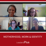 Motherhood, Work & Identity - Leaders With Babies Podcast