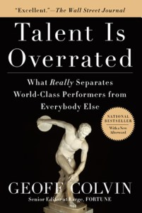 Review of Geoff Colvin's book: Talent is Overrated