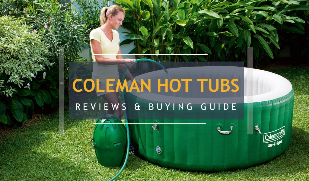coleman hot tub reviews buying guide and maintenance tips
