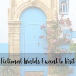 Fictional Worlds I want to Visit cover image