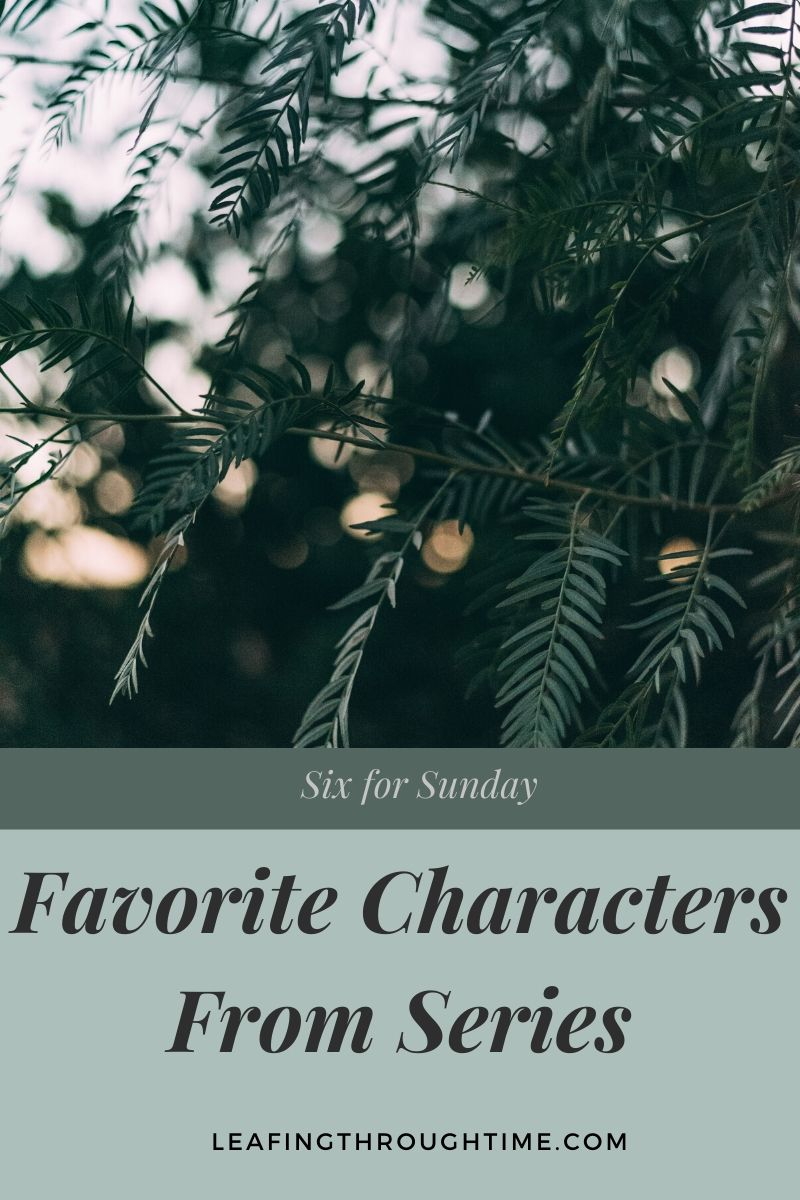 Favorite Characters From Series – Six for Sunday