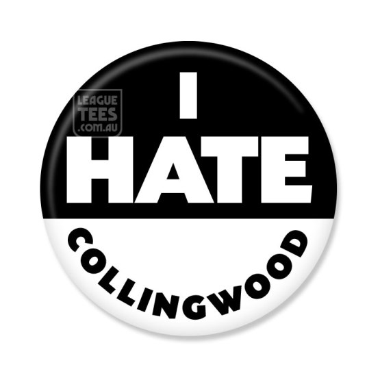 I hate Collingwood footy badge