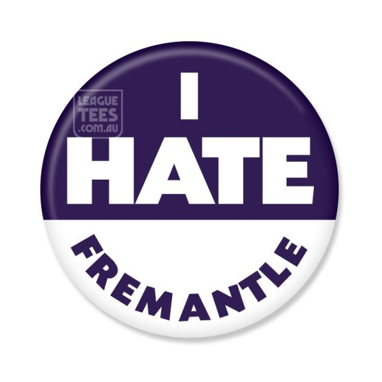 I hate Fremantle footy badge