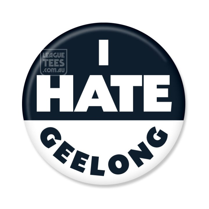I Hate Geelong footy badge