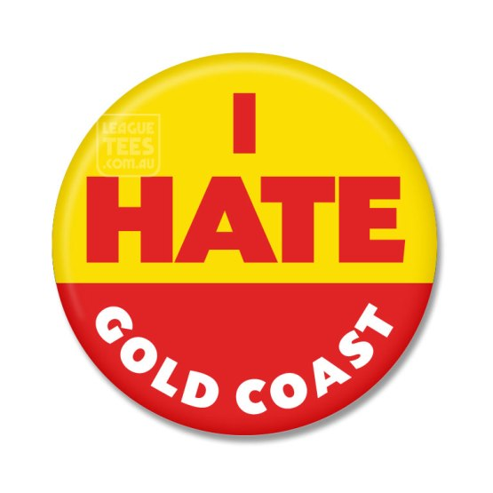i hate gold coast badge