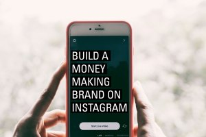 build a money making brand on instagram