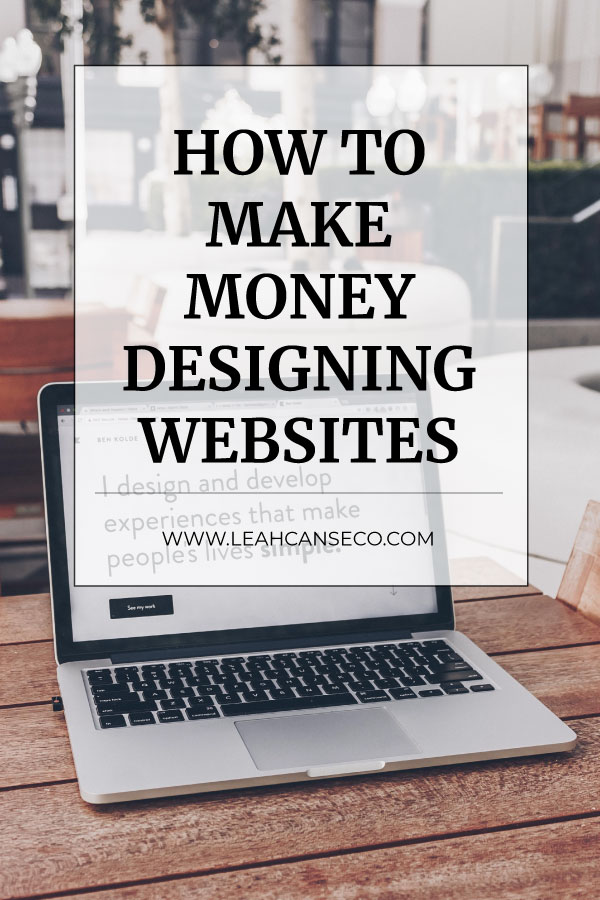 Get the step by step guide in learning how to make money designing websites from this blog post. #webdesign #freelance #makemoneyonline