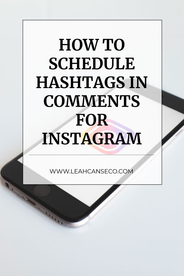 How to schedule hashtags in comments for Instagram