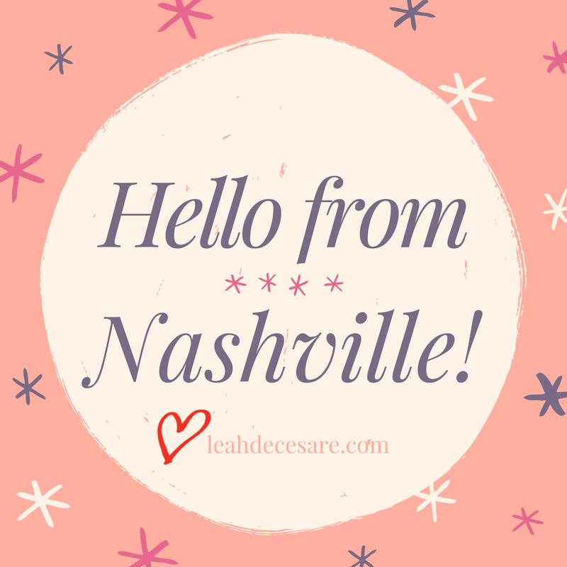 Hello from Nashville! | leahdecesare.com