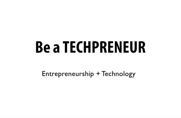 Entrepreneurship: The 21st Century Tech-Preneurs