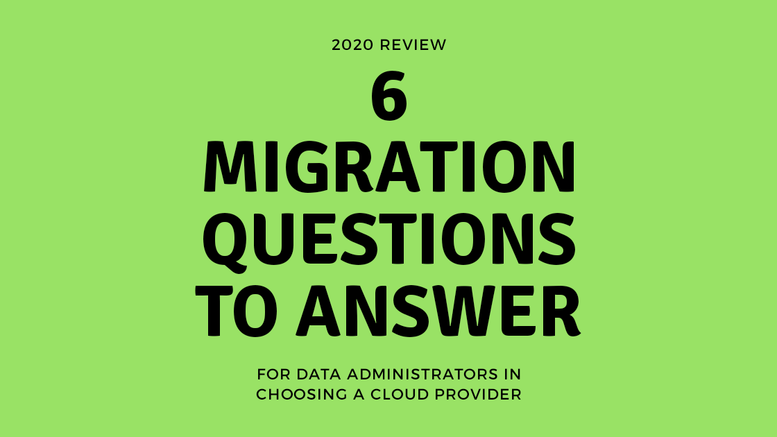 6 Migration Questions to answer