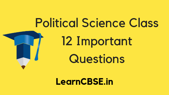 Political Science Class 12 Important Questions