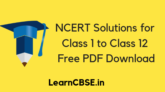 NCERT Solutions for Class 1 to 12, Free CBSE NCERT Solutions - 2019